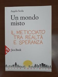 UN MONDO MISTO (.ANGELO SCOLA) JACA BOOK    WW/ 8