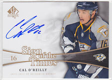 2011 11-12 SP Authentic Sign of the Times #SOTCO Cal O'Reilly Level E