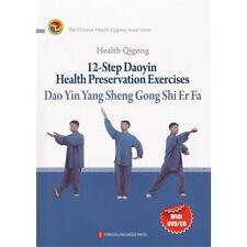 Health Qigong: 12-step daoyin health preservation exercises (book+disk)