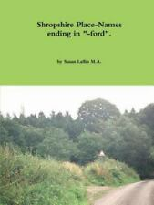 Shropshire Place-Names Ending In -Ford by Susan Laflin (2015, Paperback)
