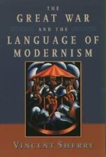 The Great War and the Language of Modernism by Vincent Sherry (2004, Paperback)