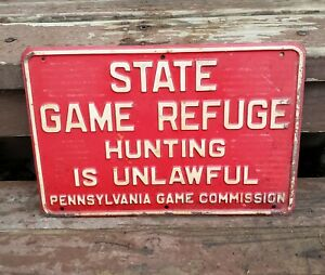 Vintage State Game Refuge Hunting Unlawful Sign Pennsylvania PA Game Commission