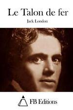 Le Talon de Fer by Jack London (2015, Paperback)