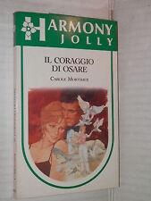 IL CORAGGIO DI OSARE Carole Mortimer Harlequin Mondadori 1988 harmony jolly 418