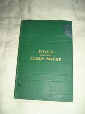 FRYE'S PRACTICAL CANDY MAKER Confectionery  for the  Retail Trade BOOK  1884