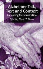 Alzheimer Talk, Text and Context : Enhancing Communication by Boyd H. Davis...