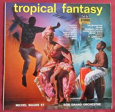 MICHEL MAGNE ET SON GRAND ORCHESTRE LP FR ORIG  TROPICAL FANTASY