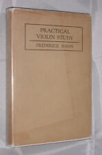 Practical Violin Study by Frederick Hahn 1929 Hardcover Book & Dj