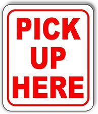 PICK UP HERE RED Metal Aluminum composite sign
