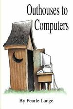 Outhouses to Computers