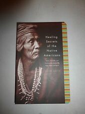 Healing Secrets of the Native Americans: Herbs, Remedies,Porter Shimer 2004 B98