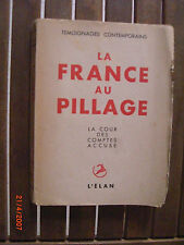 ‎La France au pillage. La Cour des Comptes accuse.‎ 1949
