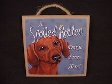 Doxie Spoiled Rotten Dog Sign Easel Stand Wood Plaque red brown Dachshund New