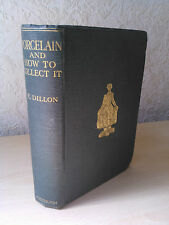 Porcelain & How to Collect it, E. Dillon, Methuen, London, 1910 [First Edition]