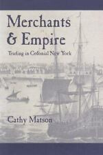 Early America History, Context, Culture: Merchants and Empire : Trading in...