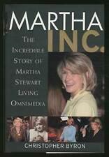 Christopher M BYRON / Martha Inc The Incredible Story of Martha Stewart 1st 2002