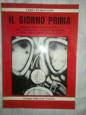 Il giorno prima - Fabio Fioravanti - Ed. Gruppo Editoriale Enitalia - 1991