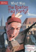 What Was the Boston Tea Party? by Kathleen Krull