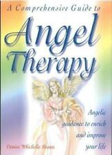 A Comprehensive Guide to Angel Therapy: Angelic Guidance to Enrich and Improve,