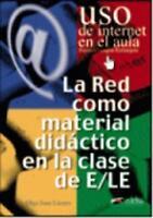 USO De Internet En El Aula: LA Red Como Material Didactico by Edelsa Grupo Didas