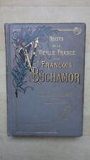 RECIT DE LA VIEILLE FRANCE FRANCOIS BUCHAMOR ALFRED ASSOLLANT ILLUSTRATIONS JOB