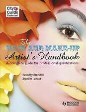 The Hair and Make-up Artist's Handbook: a Complete Guide for Professional...