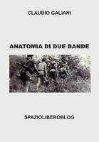 Anatomia di due bande - Claudio Galiani,  Youcanprint - P