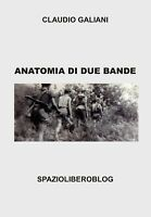 Anatomia di due bande - Claudio Galiani,  Youcanprint - P