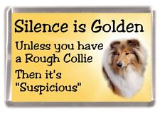 "Rough Collie (Sable) Dog Fridge Magnet ""Silence is Golden ..."" by Starprint"