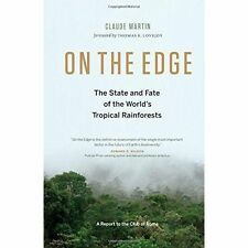 On the Edge: The State and Fate of the World's Tropical Rainforests (Report to t