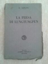 Rudyard Kipling - LA PRESA DI LUNGTUNGPEN - Anni '30 - Corticelli Editore