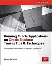 Tips and Technique: Running Oracle Applications on Oracle Exadata by Joyjeet...