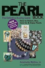 The Pearl Book : The Definitive Buying Guide - How to Select, Buy, Care for...