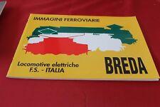 FS ITALIA LOCOMOTIVE ELETTRICHE IMMAGINI FERROVIARIE BREDA LA TRAVERSINA