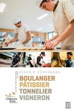 devenir Compagnon T.6   les métiers créateurs de goût : boulanger  pâtissier  to