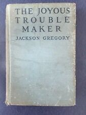 1918 ORIGINAL FIRST EDITION!! The Joyous Trouble Maker by Jackson Gregory RARE!