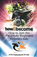 How to Join the Parachute Regiment: The Insider's Guide (How2become Series)