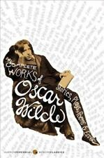 The Complete Works of Oscar Wilde : Stories, Plays, Poems and Essays by Oscar Wi
