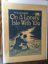 Original complete 1914 sheet music. On a Lonely Isle With You. Chas. W. Andrews.