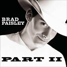 Brad Paisley Part 2 (II)  CD  NEW Album Gift Idea - OFFICIAL Best Of Greatest