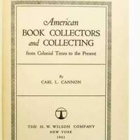 American Book Collectors and Collecting: from Colonial Times to the Present
