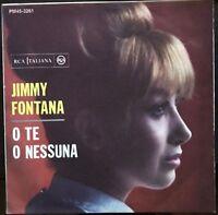 Jimmy Fontana – O Te O Nessuna/ Ma Che Ci Faccio 45 giri 1964 Mint/NM
