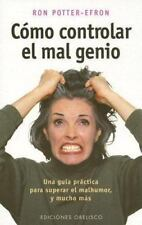 Como Controlar el Mal Genio by Potter-Efron, Ronald T. in Used - Very Good