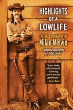Highlights of a Lowlife: The Autobiography of Milan Melvin (Paperback or Softbac
