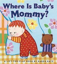 Where Is Baby's Mommy?: A Karen Katz Lift-the-Flap Book: By Katz, Karen