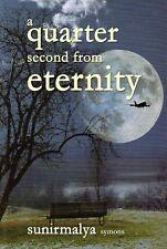 A Quarter Second From Eternity - Sunirmalya Symons P0384