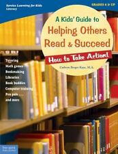 A Kids' Guide to Helping Others Read and Succeed: How to Take Action (Service