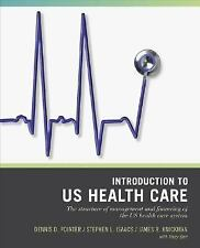 Introduction to U. S. Health Care : The Structure of Management and Financing o…