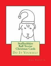 Staffordshire Bull Terrier Christmas Cards : Do It Yourself by Gail Forsyth.