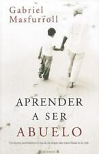 Aprender a ser abuelo (Spanish Edition)-ExLibrary